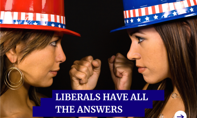 Liberals Have All The Answers